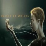 raised by wolves, ridleyscott, guzikowski, androidi, sci-fi, genitori